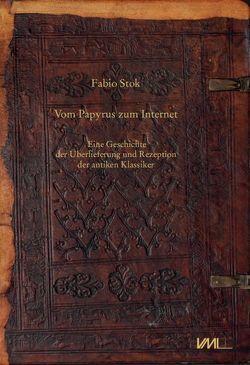 Vom Papyrus zum Internet von Behm,  Torben, Kersten,  Markus, Keßler,  Lars, Mues,  Svenja, Reitz,  Christiane, Stok,  Fabio