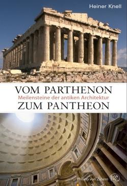 Vom Parthenon zum Pantheon von Knell,  Heiner