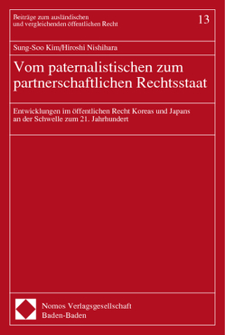 Vom paternalistischen zum partnerschaftlichen Rechtsstaat von Kim,  Sung-Soo, Nishihara,  Hiroshi