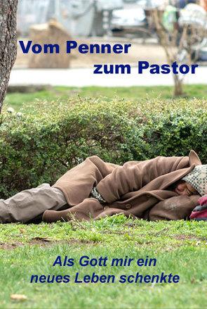 Vom Penner zum Pastor von Buchholz,  Anton