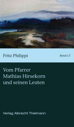 Vom Pfarrer Hirsekorn und seinen Leuten von Mücke,  K P, Peter,  Johann, Philippi,  Fritz, Thielmann,  Albrecht, Thielmann,  Wilhelm