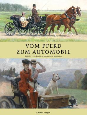 Vom Pferd zum Automobil von Furger,  Andres
