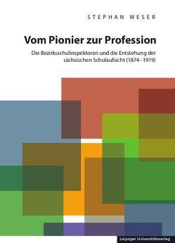 Vom Pionier zur Profession von Weser,  Stephan