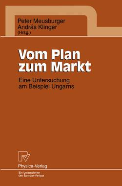 Vom Plan zum Markt von Klinger,  Andras, Meusburger,  Peter
