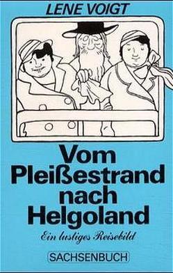 Vom Pleissestrand nach Helgoland von Rosch,  Walter, Voigt,  Lene