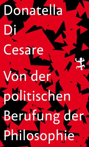 Von der politischen Berufung der Philosophie von Cesare,  Donatella Di, Creutz,  Daniel