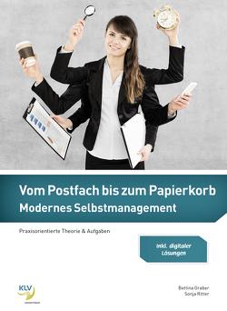 Vom Postfach bis zum Papierkorb – Modernes Selbstmanagement von Graber,  Bettina, Ritter,  Sonja