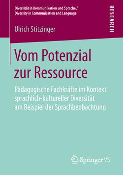 Vom Potenzial zur Ressource von Stitzinger,  Ulrich