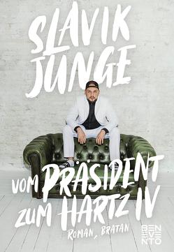 Vom Präsident zum Hartz IV von Lindemann,  Jonas, Slavik Junge