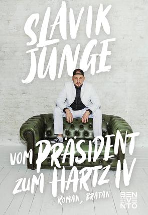Vom Präsident zum Hartz IV von Junge,  Slavik