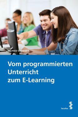 Vom programmierten Unterricht zum E-Learning von Schneider,  Wilfried