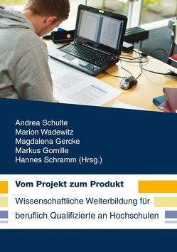 Vom Projekt zum Produkt von Gercke,  Magdalena, Gomille,  Markus, Schramm,  Hannes, Schulte,  Andrea, Wadewitz,  Marion