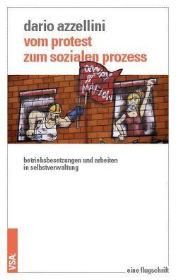 Vom Protest zum sozialen Prozess von Azzellini,  Dario