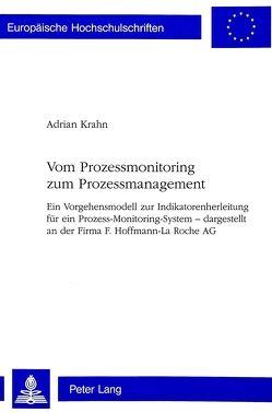 Vom Prozessmonitoring zum Prozessmanagement von Krahn,  Adrian