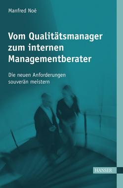Vom Qualitätsmanager zum internen Managementberater von Noé,  Manfred