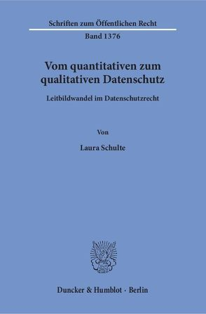 Vom quantitativen zum qualitativen Datenschutz. von Schulte,  Laura