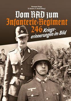 Vom RAD zum Infanterieregiment 246 von Artelt,  F., Kunert,  D., Voege,  Hermann