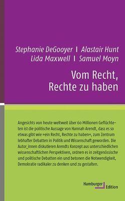 Vom Recht, Rechte zu haben von Bauer,  Jürgen, DeGooyer,  Stephanie, Hunt,  Alastair, Maxwell,  Lida, Moyn,  Samuel, Nerke,  Edith, Taylor,  Astra