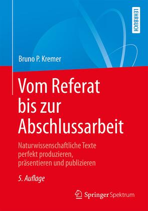 Vom Referat bis zur Abschlussarbeit von Kremer,  Bruno P.