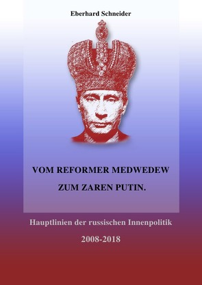Vom Reformer Medwedew zum Zaren Putin von Schneider,  Eberhard