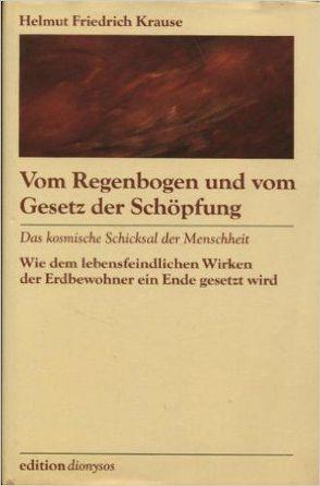 Vom Regenbogen und vom Gesetz der Schöpfung von Krause,  Helmut Friedrich