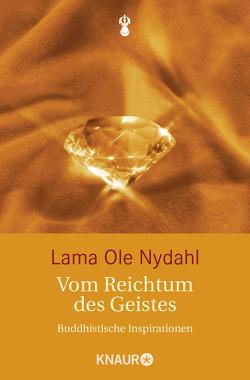 Vom Reichtum des Geistes von Nydahl,  Lama Ole