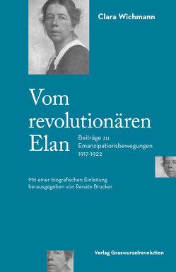 Vom revolutionären Elan von Brucker,  Renate, Wichmann,  Clara