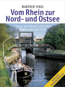 Vom Rhein zur Nord- und Ostsee von Fenzl,  Manfred