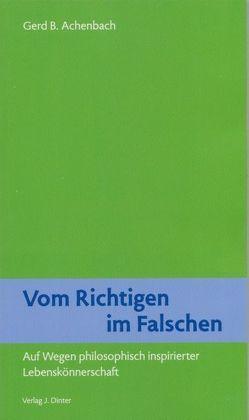 Vom Richtigen im Falschen von Achenbach,  Gerd B.