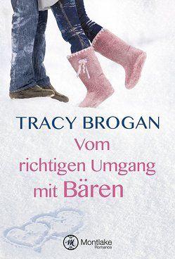Vom richtigen Umgang mit Bären von Brogan,  Tracy, Bürgel,  Diana