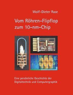 Vom Röhren-Flipflop zum 10-nm-Chip von Rase,  Wolf-Dieter