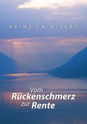 Vom Rückenschmerz zur Rente von Eisert,  Heinz J.K.