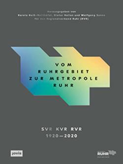 Vom Ruhrgebiet zur Metropole Ruhr von Geiß-Netthöfel,  Karola, Nellen,  Dieter, Sonne,  Wolfgang