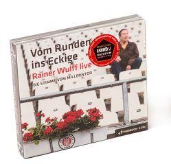Vom Runden ins Eckige. Rainer Wulff live. Die Stimme vom Millerntor von Nagel,  Christoph, Nast,  Thomas, Wulff,  Rainer, Würdemann,  Liefka