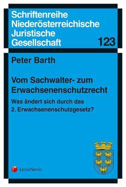 Vom Sachwalter- zum Erwachsenenschutzrecht. von Barth,  Peter