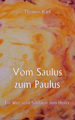 Vom Saulus zum Paulus von Karl,  Thomas