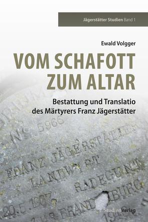 Vom Schafott zum Altar von Volgger,  Ewald