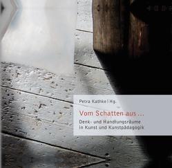 Vom Schatten aus … von Kathke,  Petra
