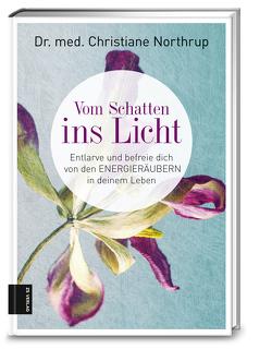 Vom Schatten ins Licht von Northrup,  Christiane