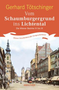 Vom Schaumburgergrund ins Lichtental von Tötschinger,  Gerhard