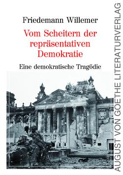 Vom Scheitern der repräsentativen Demokratie von Willemer,  Friedemann