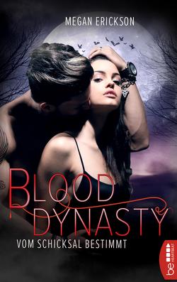 Vom Schicksal bestimmt – Blood Dynasty von Arens,  Susanna, Erickson,  Megan