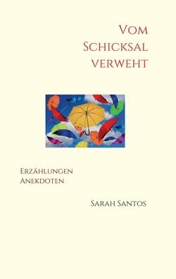 Vom Schicksal verweht von Santos,  Sarah
