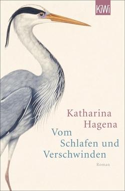 Vom Schlafen und Verschwinden von Hagena,  Katharina