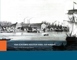 Vom Schleswig-Holstein Kanal zur NordArt von Bandick,  Horst