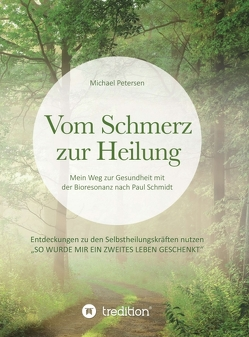 Vom Schmerz zur Heilung von Petersen,  Michael