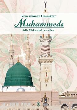 Vom schönen Charakter Muhammeds von Uğur,  Selim