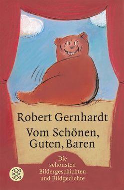 Vom Schönen, Guten, Baren von Gernhardt,  Robert