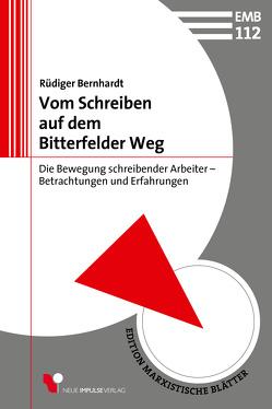 Vom Schreiben auf dem Bitterfelder Weg von Bernhardt,  Rüdiger