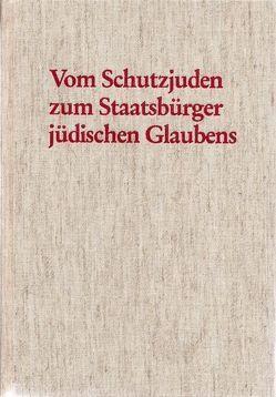 Vom Schutzjuden zum Staatsbürger jüdischen Glaubens von Pohlmann,  Klaus, Stöwer,  Herbert, Wehlt,  Hans P